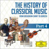 The History Of Classical Music - Part 4 - From Tchaikovsky To Rachmaninov de Various Artists