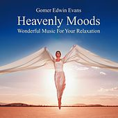 Heavenly Moods: Music for Relaxation by Gomer Edwin Evans