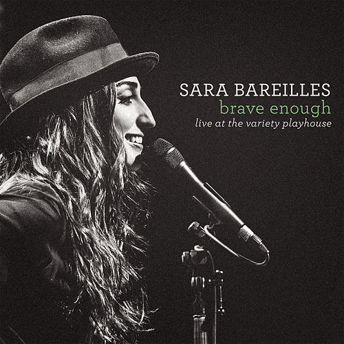 Brave Enough: Live at the Variety Playhouse by Sara Bareilles