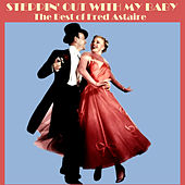 Steppin' out with My Baby - The Best of Fred Astaire von Fred Astaire