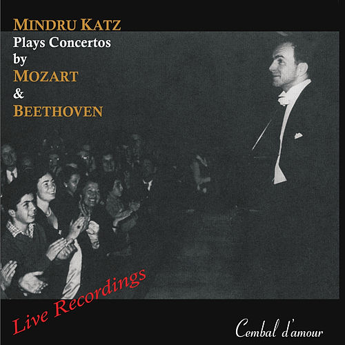 Mindru Katz Plays Concertos by Mozart & Beethoven by Mindru Katz