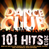 101 Dance Club Hits 2013 - Best of Top Fullon Trance, Psy, NRG, Electro, House, Techno, Goa, Psychedelic, Rave Anthems von Various Artists