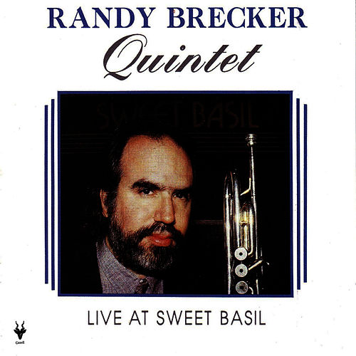 Live At Sweet Basil by Randy Brecker