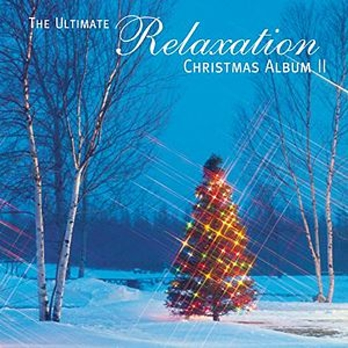 The Ultimate Relaxation Christmas Album II by Various Artists