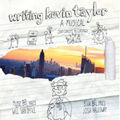 Writing Kevin Taylor (2013 Concept Recording) by Will Van Dyke