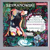 Szymanowski: Violin Sonata in D minor, Nocturne and Tarantella & Myths by Lydia Mordkovitch