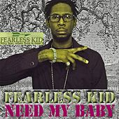 Need My Baby by Fearless Kid