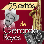 25 Exitos by Gerardo Reyes