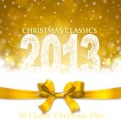 Christmas Classics 2013 von Various Artists