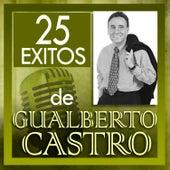 25 Exitos by Gualberto Castro