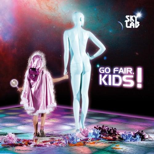 Go Fair Kids! by SkyLab