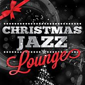 Christmas Jazz Lounge by Various Artists