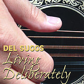 Living Deliberately by Del Suggs