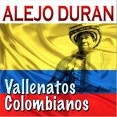 Vallenatos Colombianos by Alejo Durán