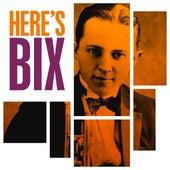 Here's Bix de Bix Beiderbecke