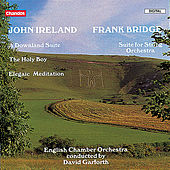 Ireland: A Downland Suite, The Holy Boy  & Elegiac Meditation - Frank Bridge: Suite for String Orchestra von English Chamber Orchestra