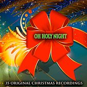 Oh Holy Night (35 Original Songs) di Various Artists
