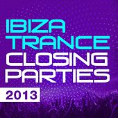 Ibiza Trance Closing Parties 2013 - EP by Various Artists