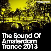 The Sound Of Amsterdam Trance 2013 - EP de Various Artists