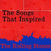 The Songs That Inspired the Rolling Stones de Various Artists