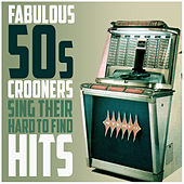 Fabulous Crooners Sing Their Hard to Find Hits by Various Artists