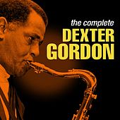 The Complete Dexter Gordon von Dexter Gordon