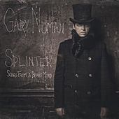 Splinter (Songs from a Broken Mind) by Gary Numan