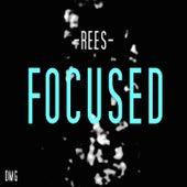 Focused by Rees