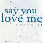Say You Love Me de Nea Agostini