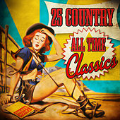 25 Country All Time Classics von Various Artists