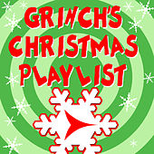 Grinch's Christmas Playlist by Merry Tune Makers