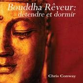 Bouddha rêveur: détendre et dormir de Chris Conway