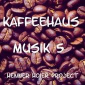 Kaffeehaus Musik 5 by Henner Hoier Project