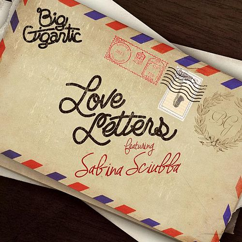 Love Letters (feat. Sabina Sciubba) by Big Gigantic