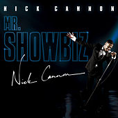 Mr. Showbiz by Nick Cannon