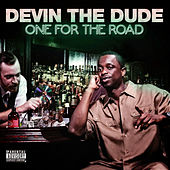 One for the Road de Devin The Dude
