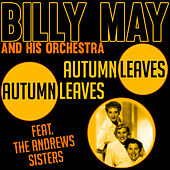 Autumn Leaves (feat. The Andrews Sisters) von Billy May