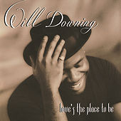 Love's The Place To Be by Will Downing