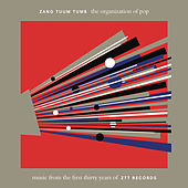 The Organization of Pop: Music From The First Thirty Years of ZTT Records by Various Artists