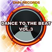 Dance to the Beat, Vol. 3 by Various Artists