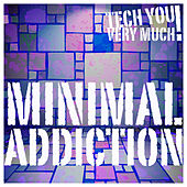 Minimal Addiction de Various Artists