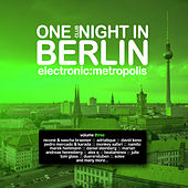 One Clubnight in Berlin - Electronic Metropolis, Vol. 3 de Various Artists