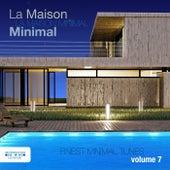 La Maison Minimal, Vol. 7 - Finest Minimal Tunes by Various Artists