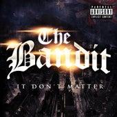It Don't Matter by Bandit