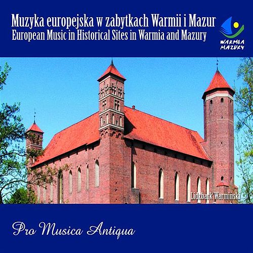 European Music in Historical Sites in Warmia and Mazury by Pro Musica Antiqua
