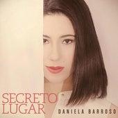 Secreto Lugar by Daniela Barroso