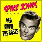 Red Grow The Roses de Spike Jones