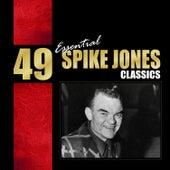 49 Essential Spike Jones Classics de Spike Jones