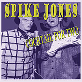 Spike Jones - Cocktail for Two de Spike Jones