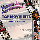 Mungo Jerry's Top Movie Hits Selection 1941-1954 by Various Artists